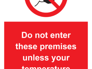 Do Not Enter These Premises Unless Your Temperature Has Been Checked